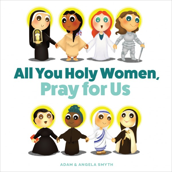 All You Holy Women Pray for Us
