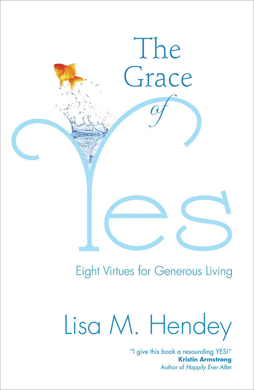 The Grace of Yes: Eight Virtues for Living Generously