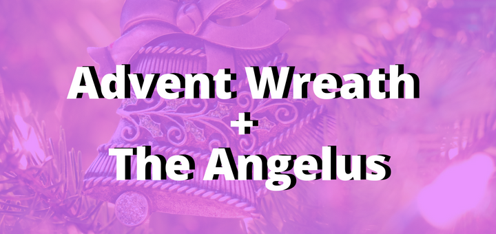 """Add the Angelus to Your Advent Wreath Devotion"" by Jared Dees (CatholicMom.com)"