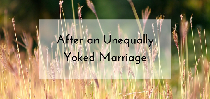 After an Unequally Yoked Marriage