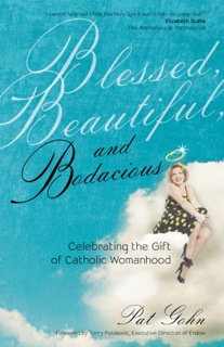Blessed, Beautiful and Bodacious by Pat Gohn
