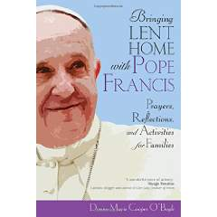 Bringing Lent Home with Pope Francis