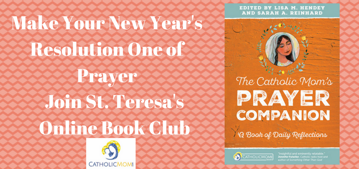 """Make Your New Year's Resolution One of Prayer"" by Michele Faehnle (CatholicMom.com)"