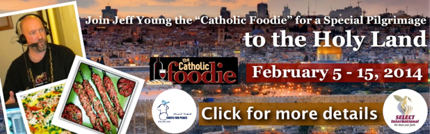 Catholic Foodie Holy Land Pilgrimage