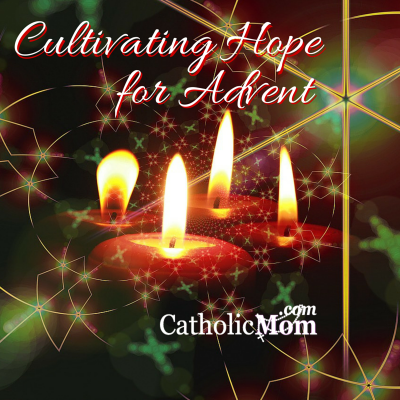 Cultivating Hope for Advent