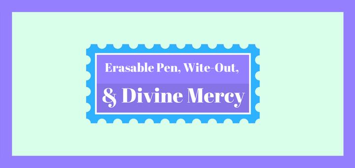 erasable-pen-wite-out-divine-mercy