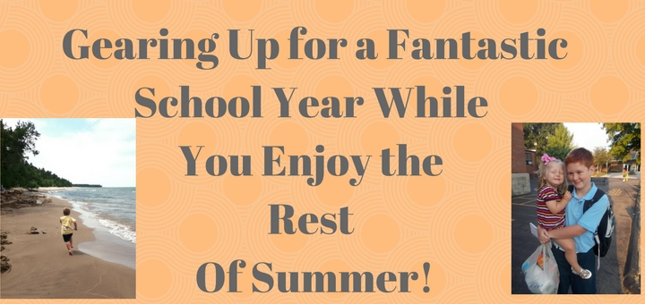 Gearing up for a fantastic school year while you enjoy the rest of summer, by Emily Jaminet