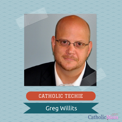 Greg Willits CATHOLIC TECHIE