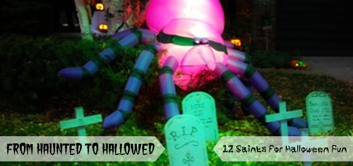 """""""From Haunted to Hallowed: 12 Saints for Halloween Fun"""" by Rakhi McCormick (CatholicMom.com)"""