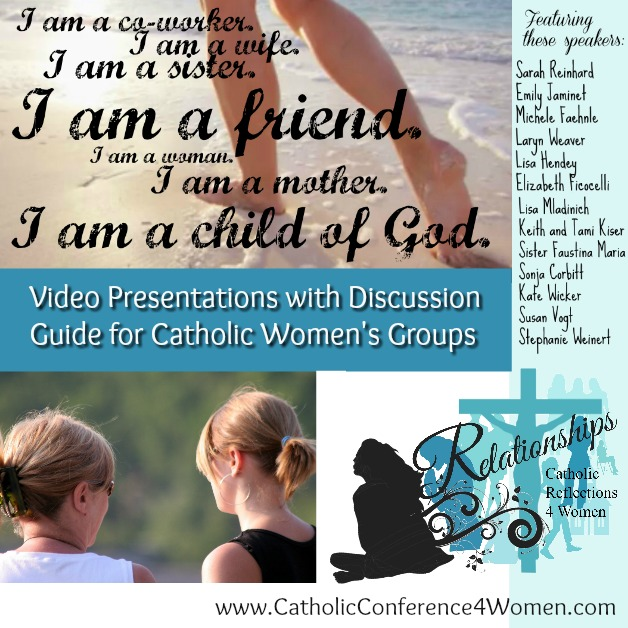 Relationships series by Tami Kiser (CatholicMom.com)