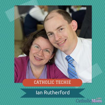 Ian Rutherford CATHOLIC TECHIE