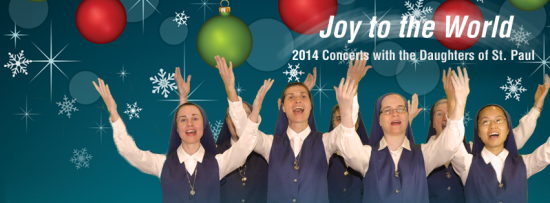 Joy to the World 2014 Concerts Daughters of St Paul
