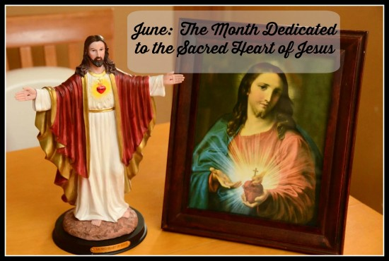 Learning about the Sacred Heart of Jesus for June