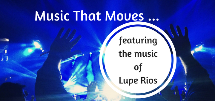 """""""Music that moves: Lupe Rios"""" by Allison Gingras (CatholicMom.com)"""
