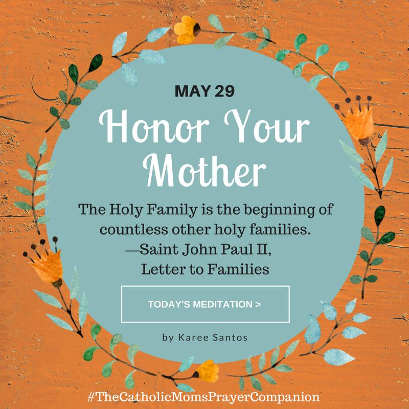"""""""Honor Your Mother"""" by Karee Santos (CatholicMom.com)"""