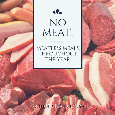 NO-MEAT Catholic Foodie