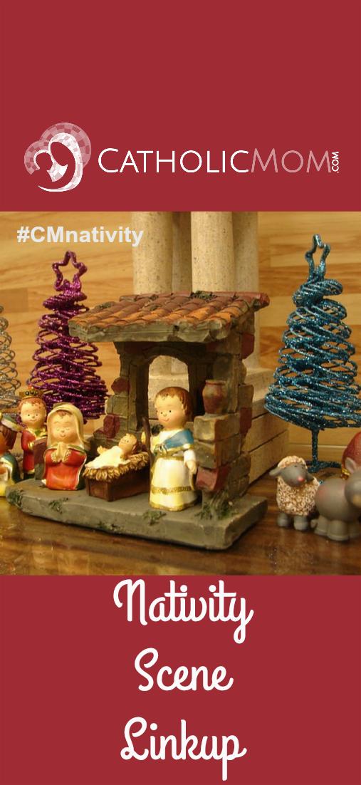 CatholicMom.com Nativity Scene Linkup 2016
