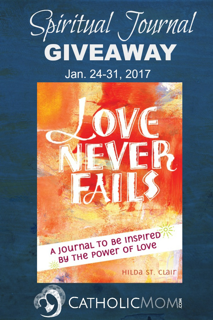 "Giveaway: ""Love Never Fails"" Spiritual Journal from Paraclete Press (CatholicMom.com)"