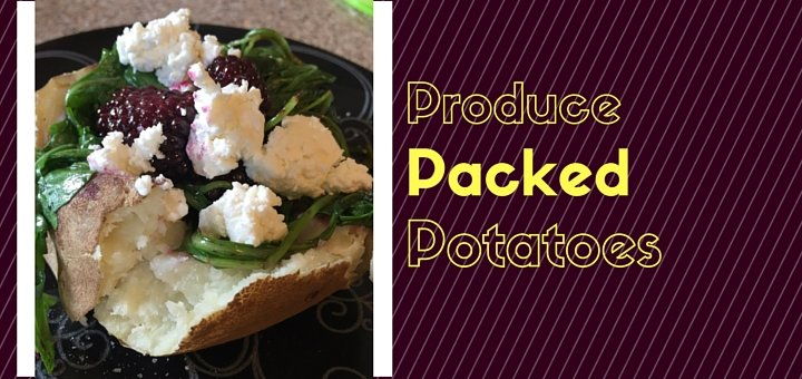Produce Packed Potatoes for Meatless Friday, featuring fresh blackberries and goat cheese