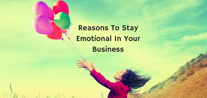 reasons-to-stay-emotional-in-your-business