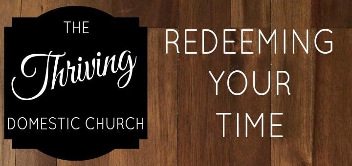 """""""Redeeming your time"""" by Jessica Ptomey (CatholicMom.com)"""