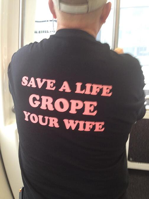 Save A Life, Grope Your Wife?! (Photo courtesy of Kelly Wahlquist)