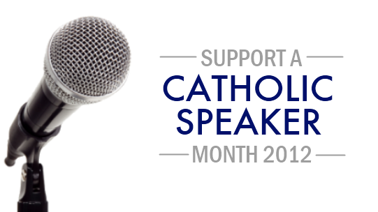 Support a Catholic Speaker Month