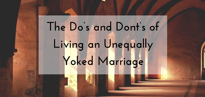 The Do's and Dont's of Living an Unequally Yoked Marriage