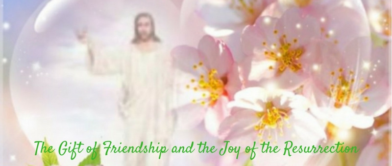 """The Gift of Friendship and the Joy of the Resurrection"" by TIffany Walsh (CatholicMom.com)"