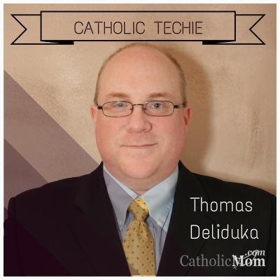 Thomas Deliduka CATHOLIC TECHIE