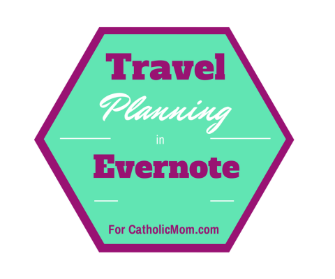 Travel Planning in Evernote - CatholicMom