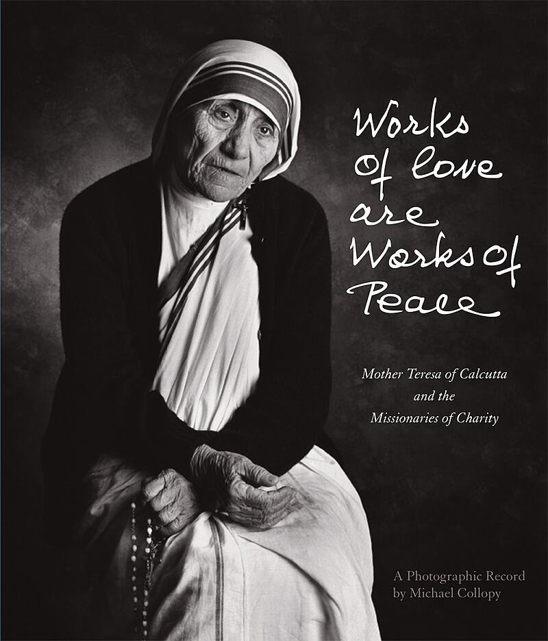 """""""Works of Love are Works of Peace"""" from Ignatius Press"""
