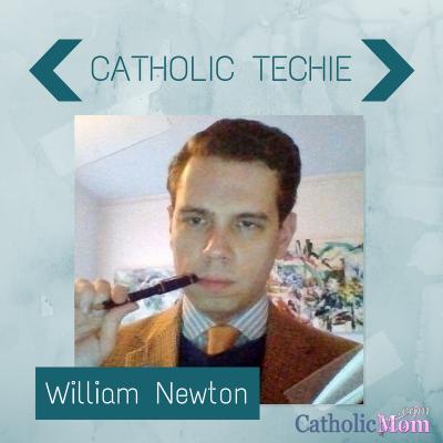 William Newton CATHOLIC TECHIE