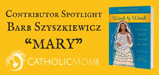 barb szyskiewicz Word by Word Contributor Interviews - CatholicMom.com