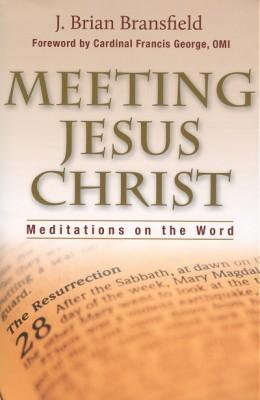 Meeting Jesus Christ: Meditations on the Word