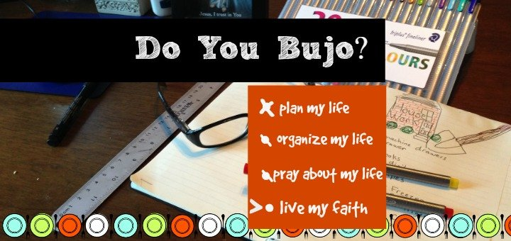 """Do You Bujo? Why I Love this New Fad and Plan to Keep it Around"" by Tami Kiser (CatholicMom.com)"