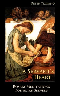 cover-A Servant's Heart- Rosary Meditations for Altar Servers