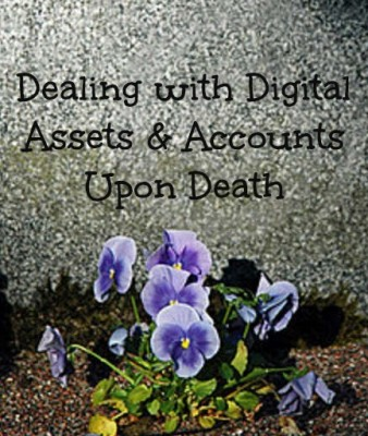 Dealing with Digital Assets & Accounts Upon Death