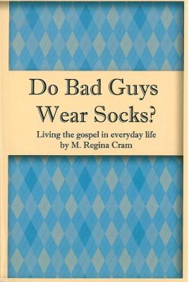 Do Bad Guys Wear Socks?