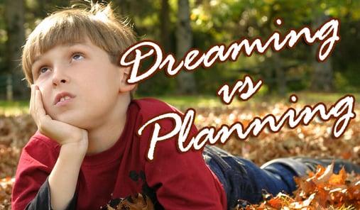 dreaming vs planning