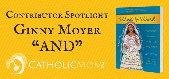 ginny moyer Word by Word Contributor Interviews - CatholicMom.com