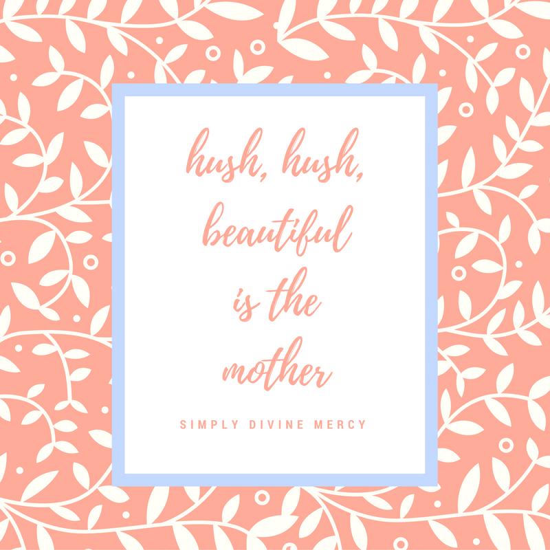 """Hush Hush Beautiful is the Mother"" by Kaitlyn Mason (CatholicMom.com)"