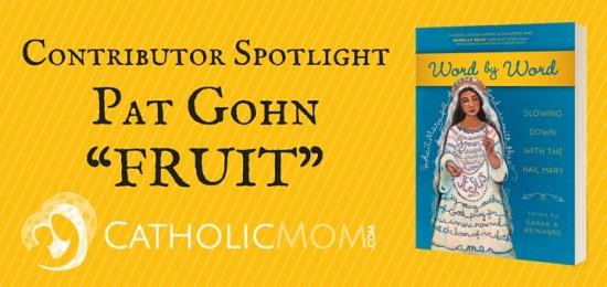pat gohn Word by Word Contributor Interviews - CatholicMom.com