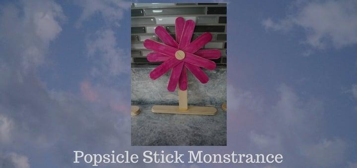 """Popsicle Stick Monstrance"" by Janele Hoerner (CatholicMom.com)"