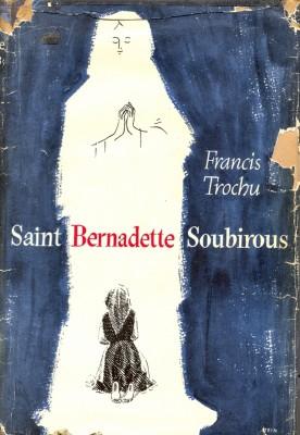 saint bernadette soubirous by francis trochu