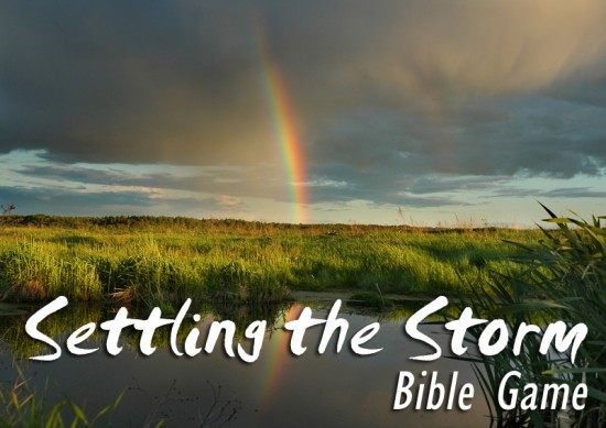 """""""Settling the Storm"""" Bible Game"""
