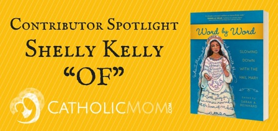 shelly kelly Word by Word Contributor Interviews - CatholicMom.com