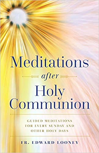 Meditations After Communion Fr Looney cover image