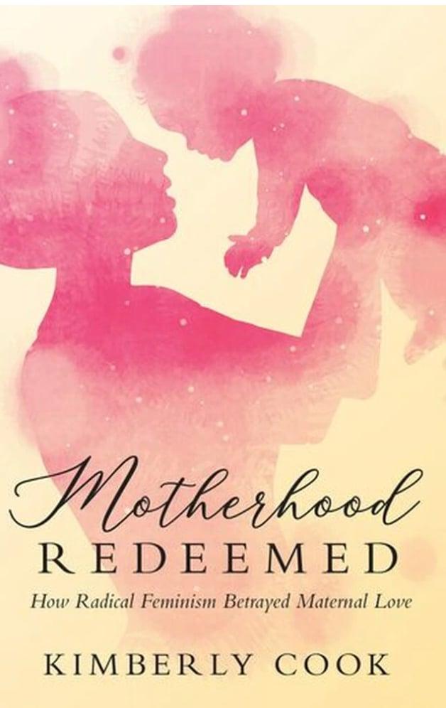 Motherhood Redeemed by Kimberly Cook