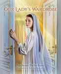 Our Ladys Wardrobe